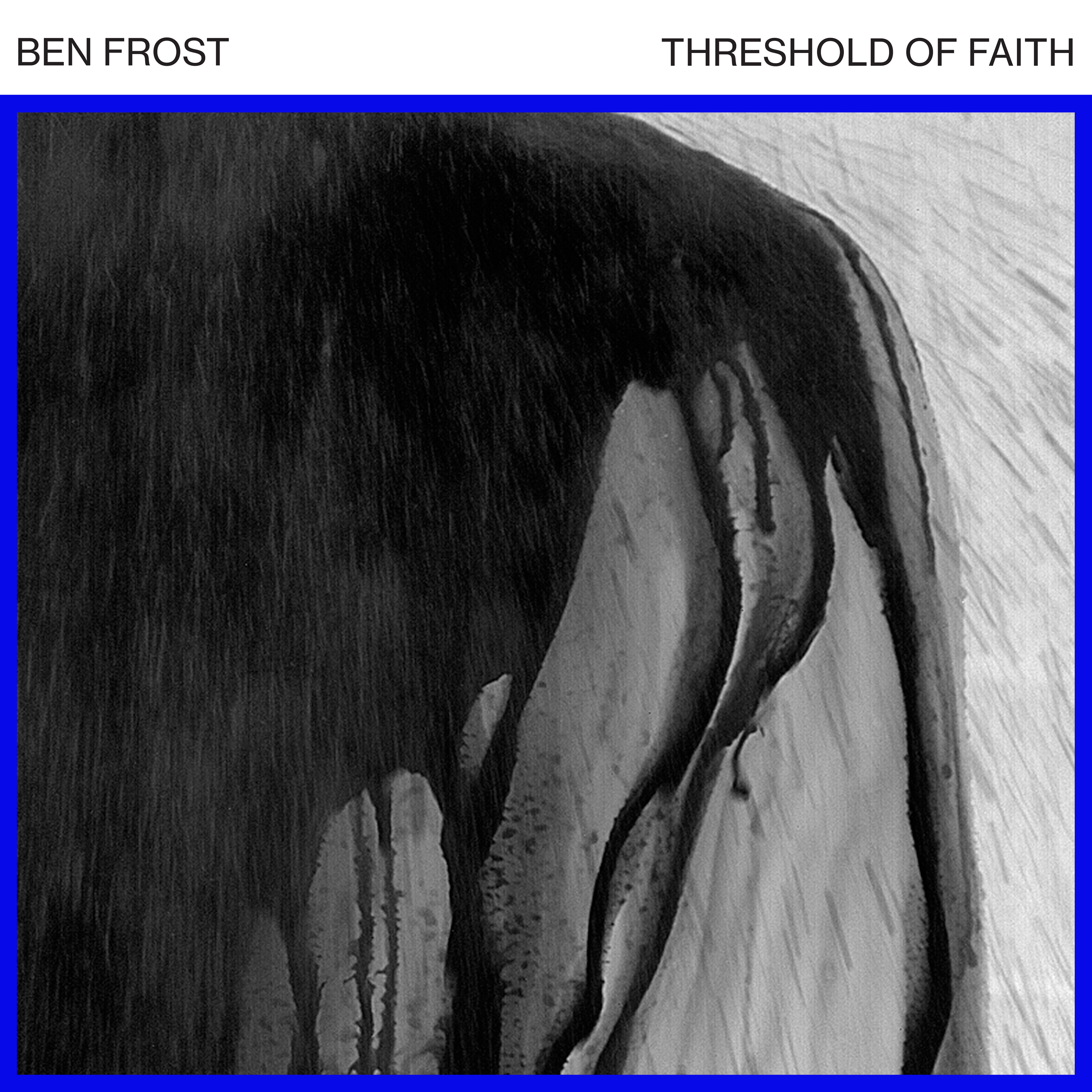 ben frost_threshold of faith