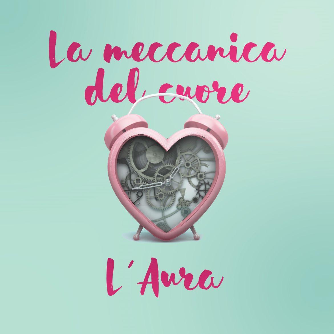 L'Aura_La meccanica del cuore_singolo cover_b