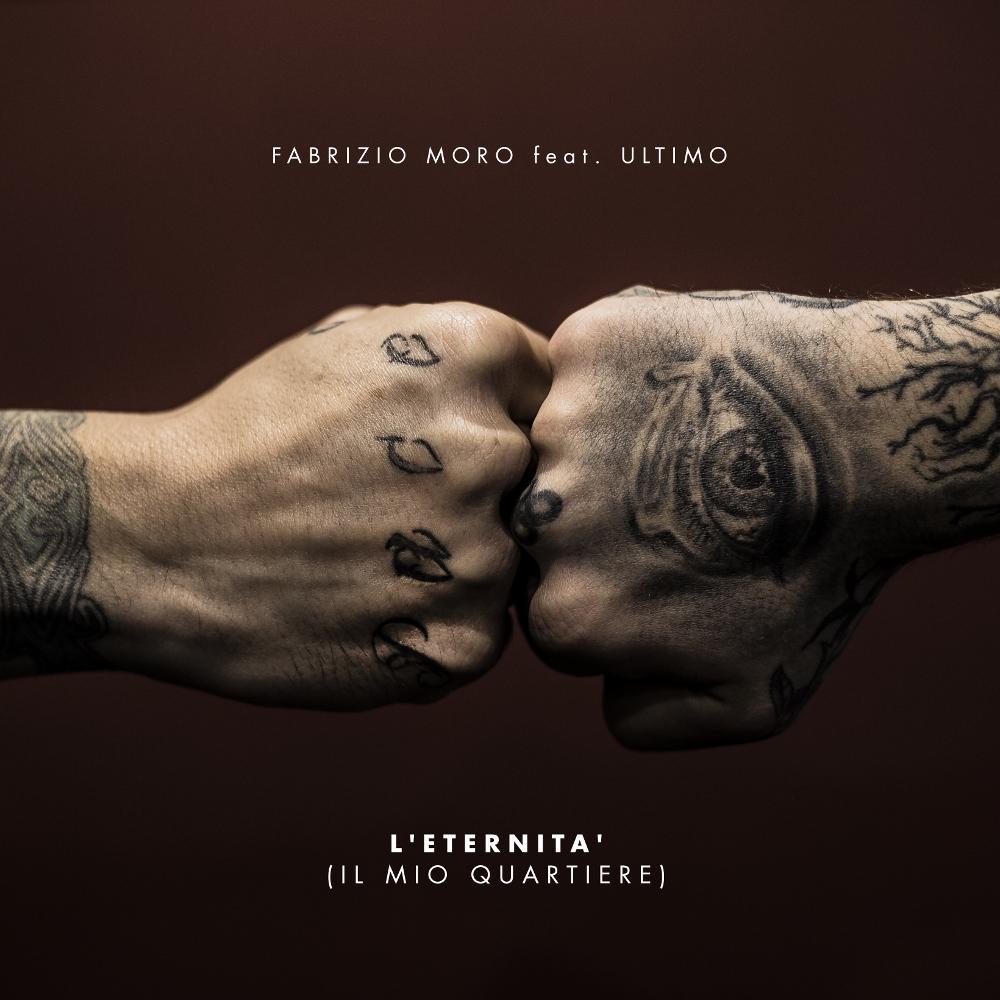 Cover L'ETERNITA' (IL MIO QUARTIERE) FABRIZIO MORO Feat ULTIMO