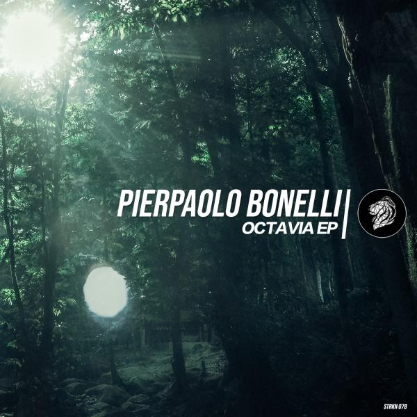 Pierpaolo Bonelli - Octavia Ep x Strakton Records